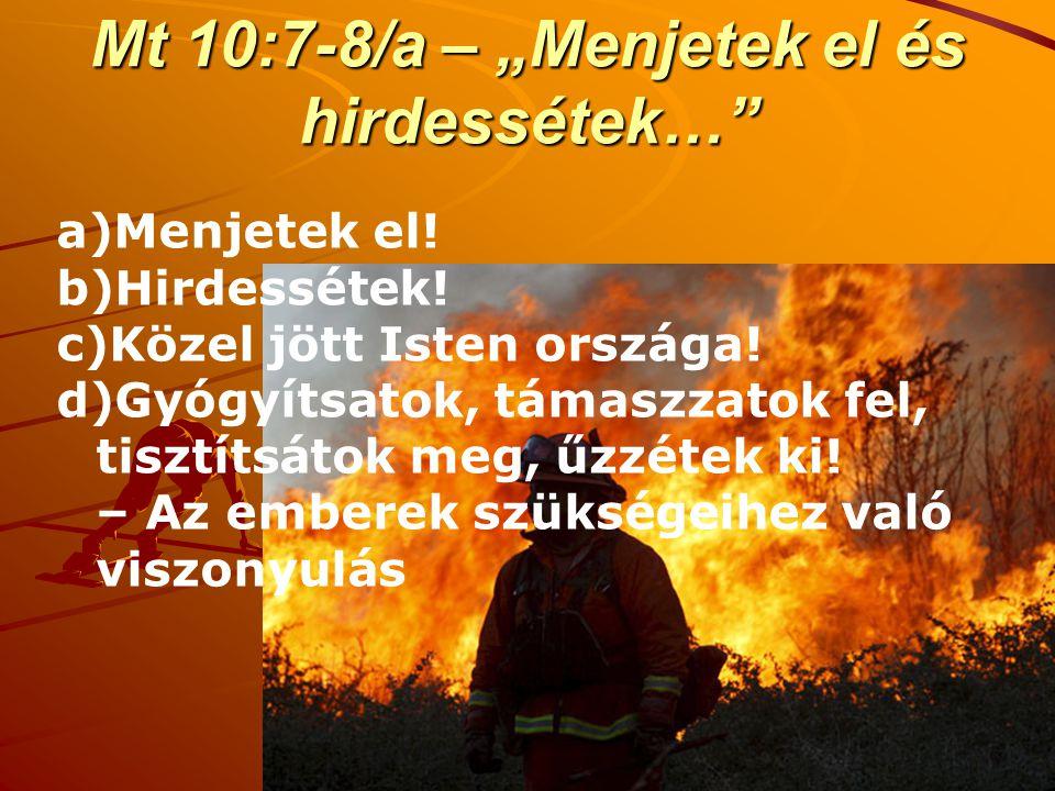 """Mt 10:7-8/a – """"Menjetek el és hirdessétek…"""