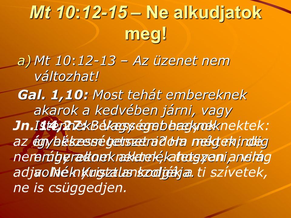Mt 10:12-15 – Ne alkudjatok meg!