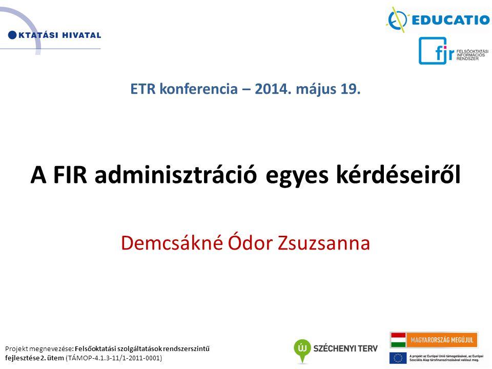 A FIR adminisztráció egyes kérdéseiről