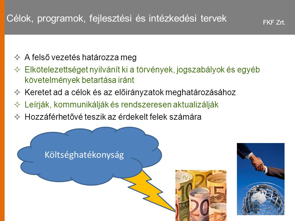Célok, programok, fejlesztési és intézkedési tervek