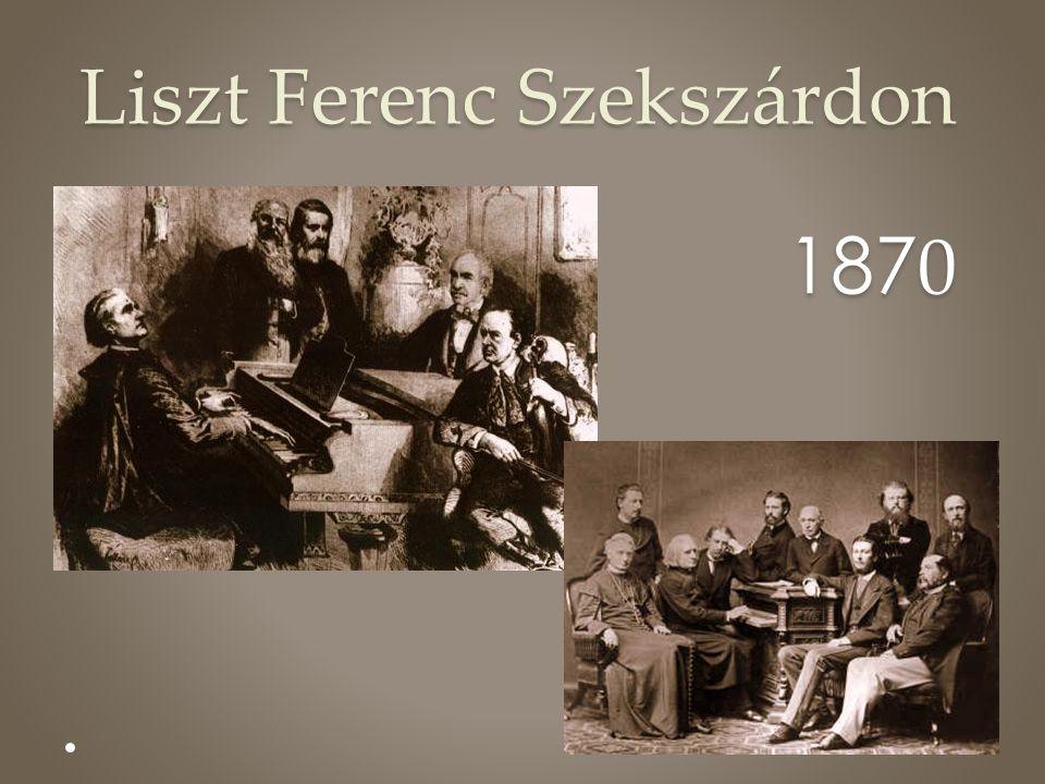 Liszt Ferenc Szekszárdon 1870