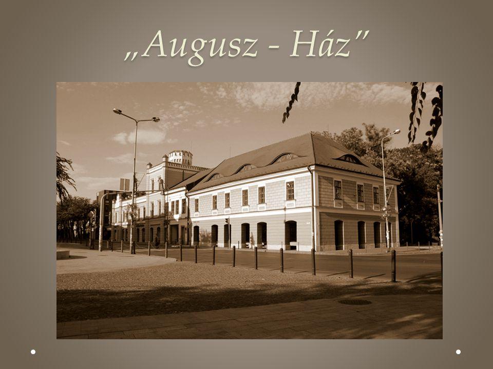 """Augusz - Ház"