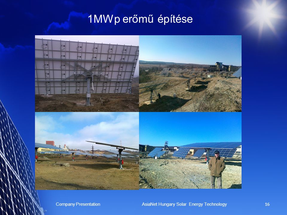 1MWp erőmű építése Company Presentation AsiaNet Hungary Solar Energy Technology