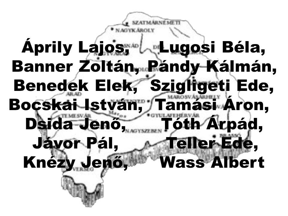 Áprily Lajos, Lugosi Béla, Banner Zoltán, Pándy Kálmán, Benedek Elek, Szigligeti Ede, Bocskai István,