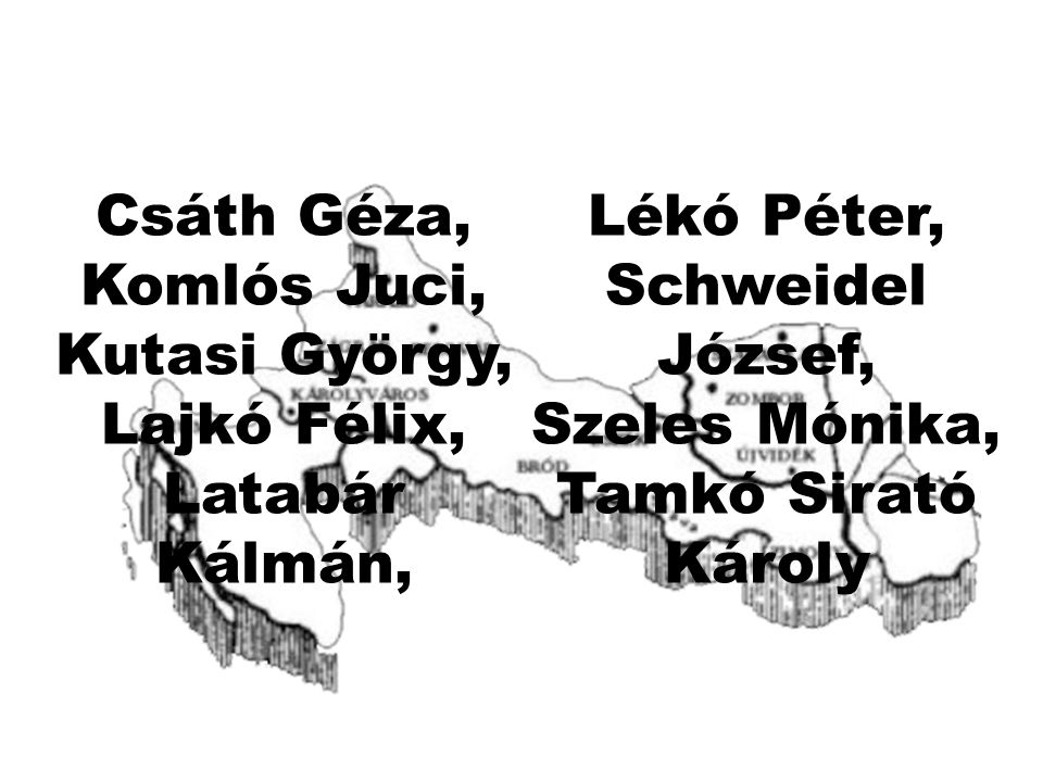 Csáth Géza, Lékó Péter, Komlós Juci, Schweidel József, Kutasi György, Lajkó Félix, Szeles Mónika,