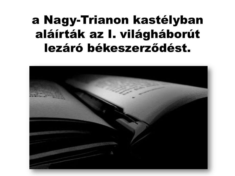a Nagy-Trianon kastélyban aláírták az I
