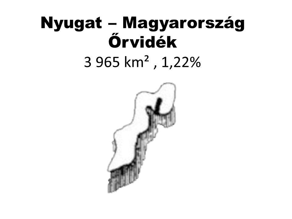 Nyugat – Magyarország Őrvidék 3 965 km² , 1,22%