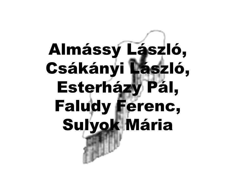 Almássy László, Csákányi László, Esterházy Pál, Faludy Ferenc, Sulyok Mária