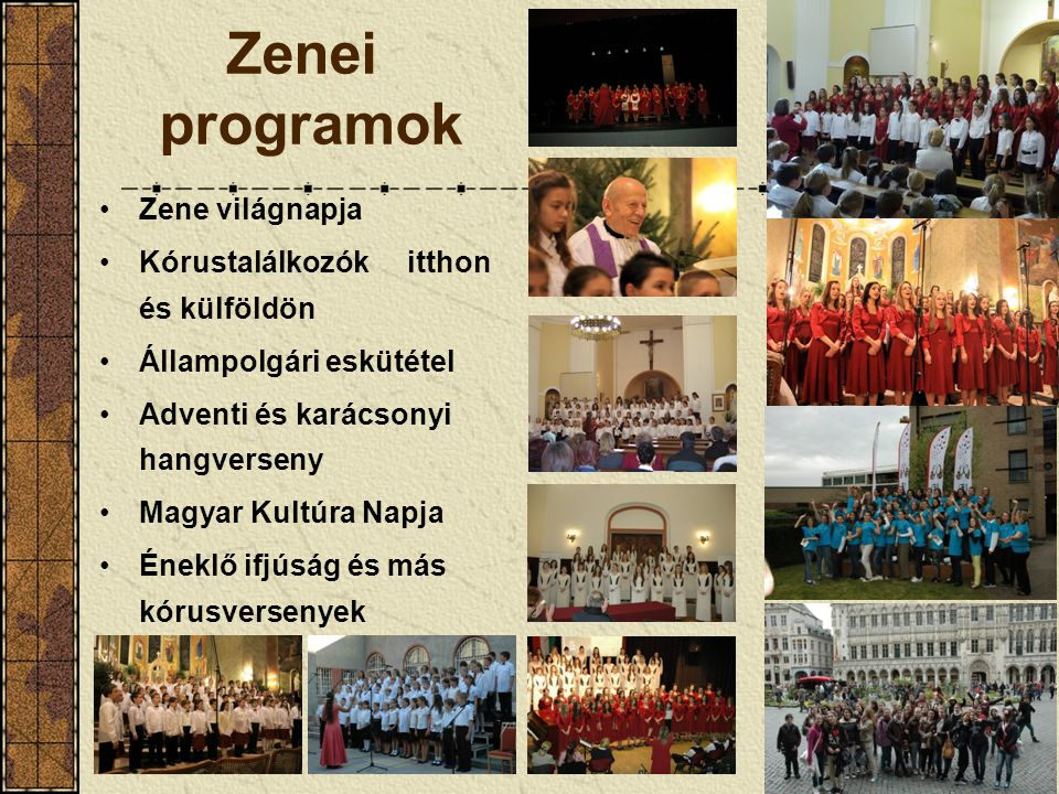 Zenei programok Zene világnapja Kórustalálkozók itthon és külföldön
