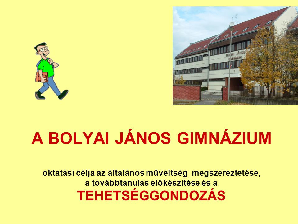 A BOLYAI JÁNOS GIMNÁZIUM
