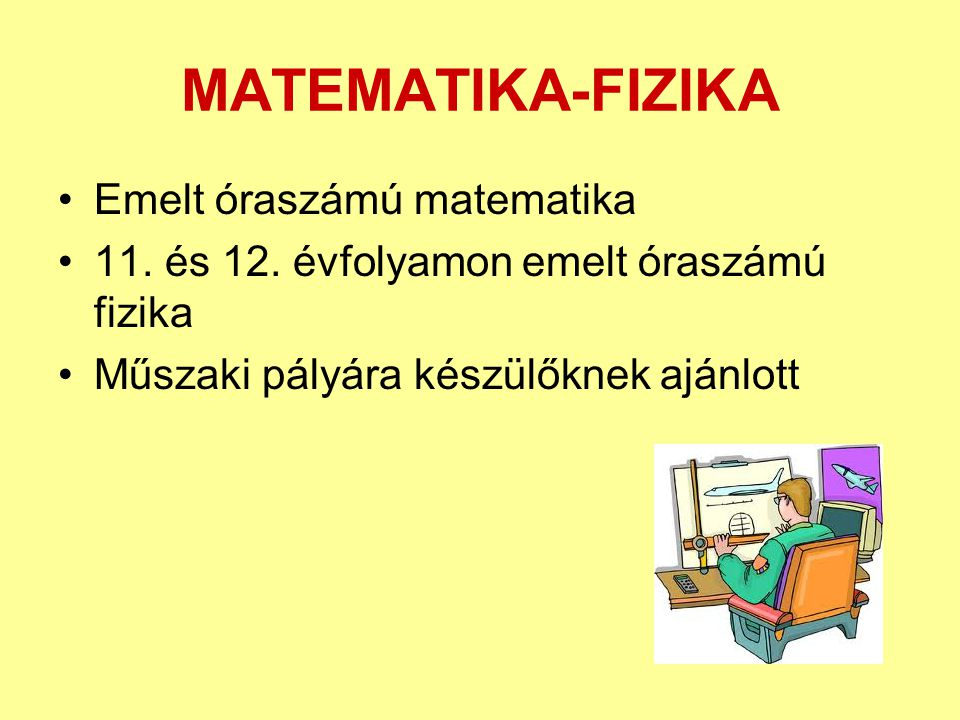 MATEMATIKA-FIZIKA Emelt óraszámú matematika