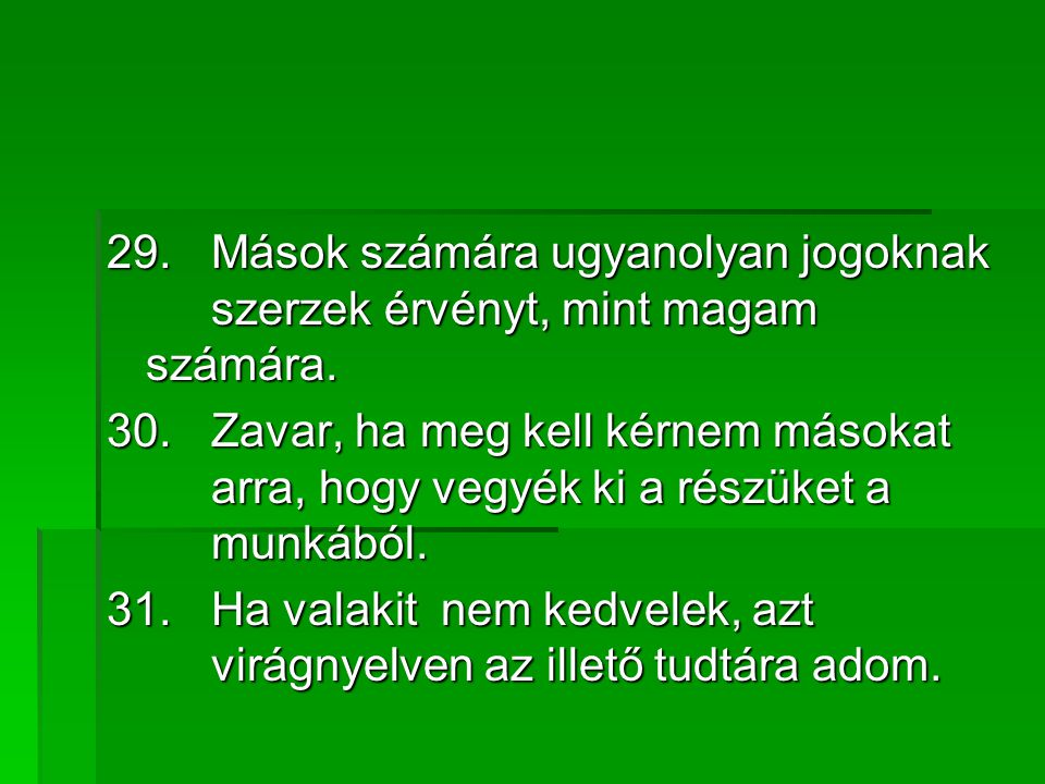 29. Mások számára ugyanolyan jogoknak