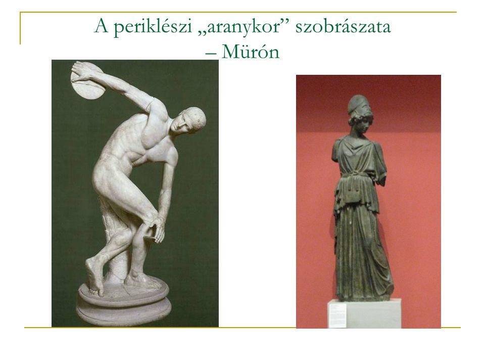 """A periklészi """"aranykor szobrászata – Mürón"""