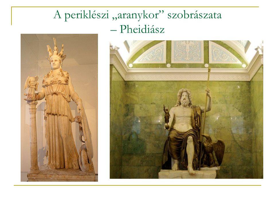 """A periklészi """"aranykor szobrászata – Pheidiász"""