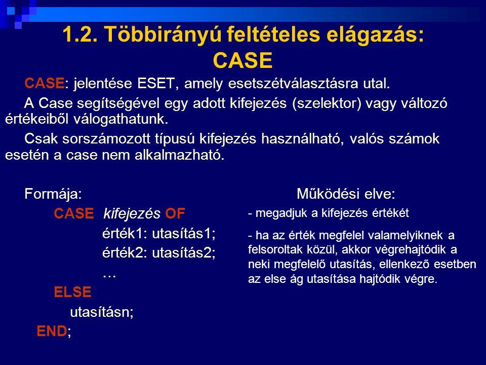 1.2. Többirányú feltételes elágazás: CASE