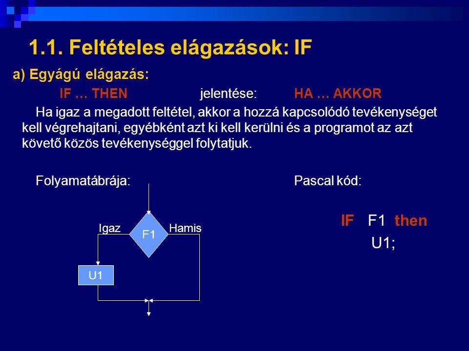 1.1. Feltételes elágazások: IF