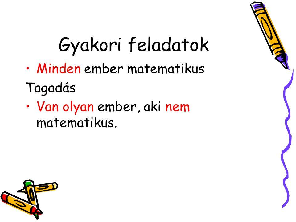 Gyakori feladatok Minden ember matematikus Tagadás