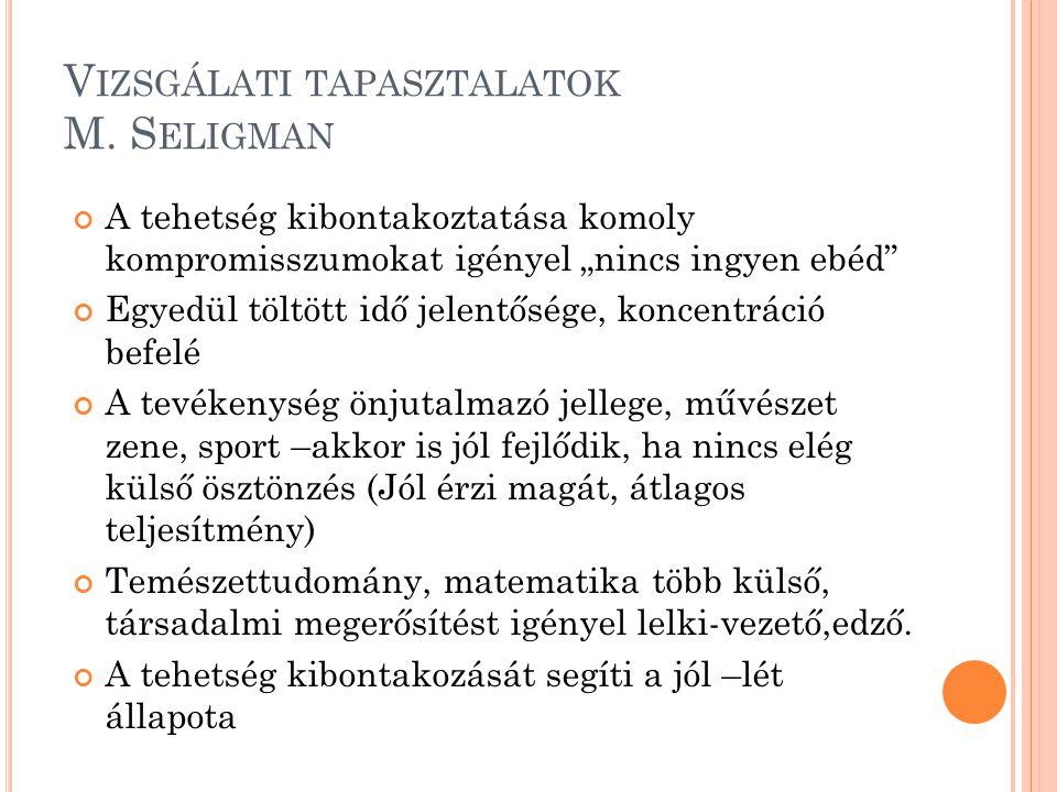 Vizsgálati tapasztalatok M. Seligman