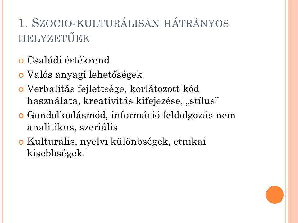 1. Szocio-kulturálisan hátrányos helyzetűek