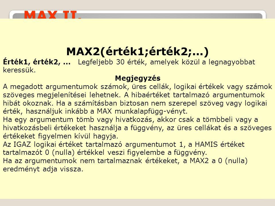 MAX II. MAX2(érték1;érték2;...)