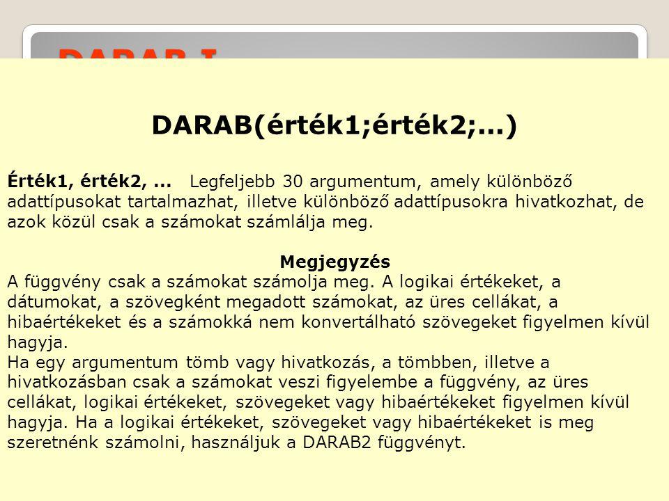 DARAB I. DARAB(érték1;érték2;...)