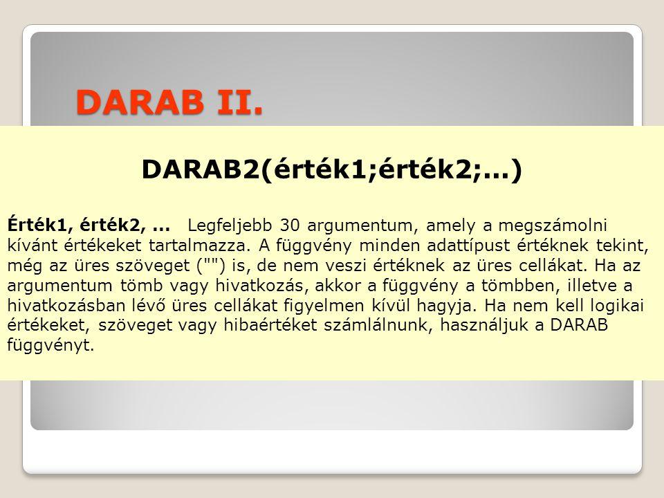 DARAB II. DARAB2(érték1;érték2;...)