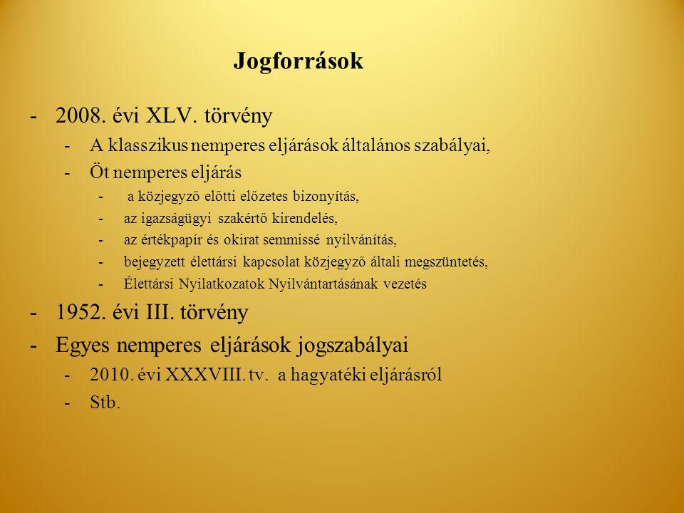 Jogforrások 2008. évi XLV. törvény 1952. évi III. törvény