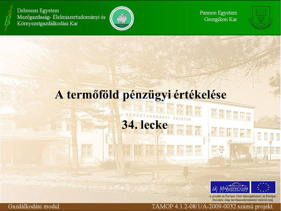 A termőföld pénzügyi értékelése 34. lecke