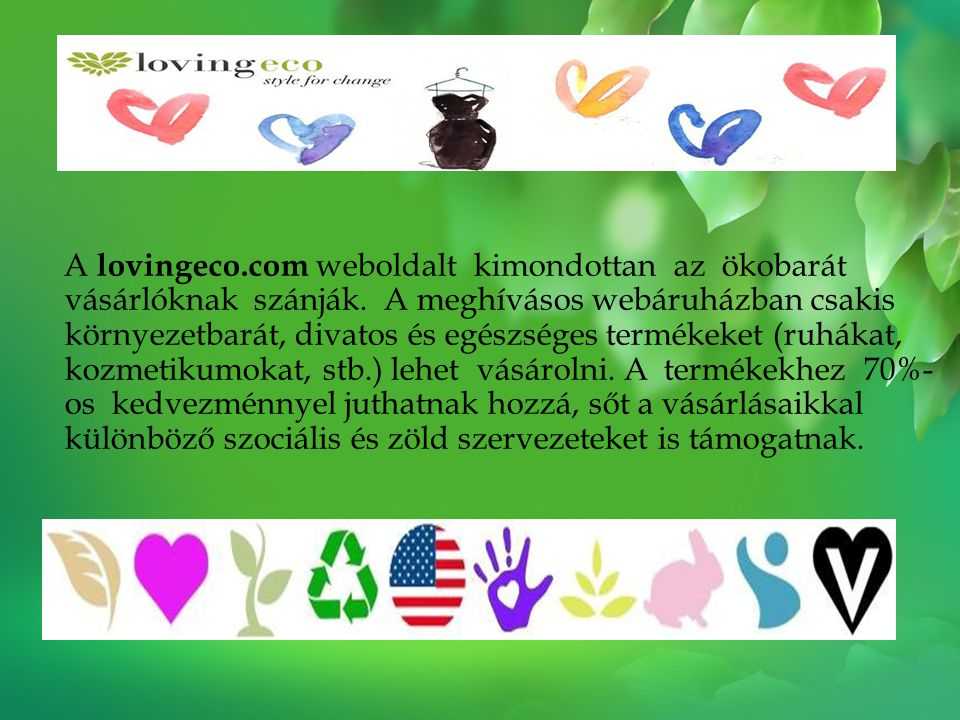 A lovingeco. com weboldalt kimondottan az ökobarát vásárlóknak szánják