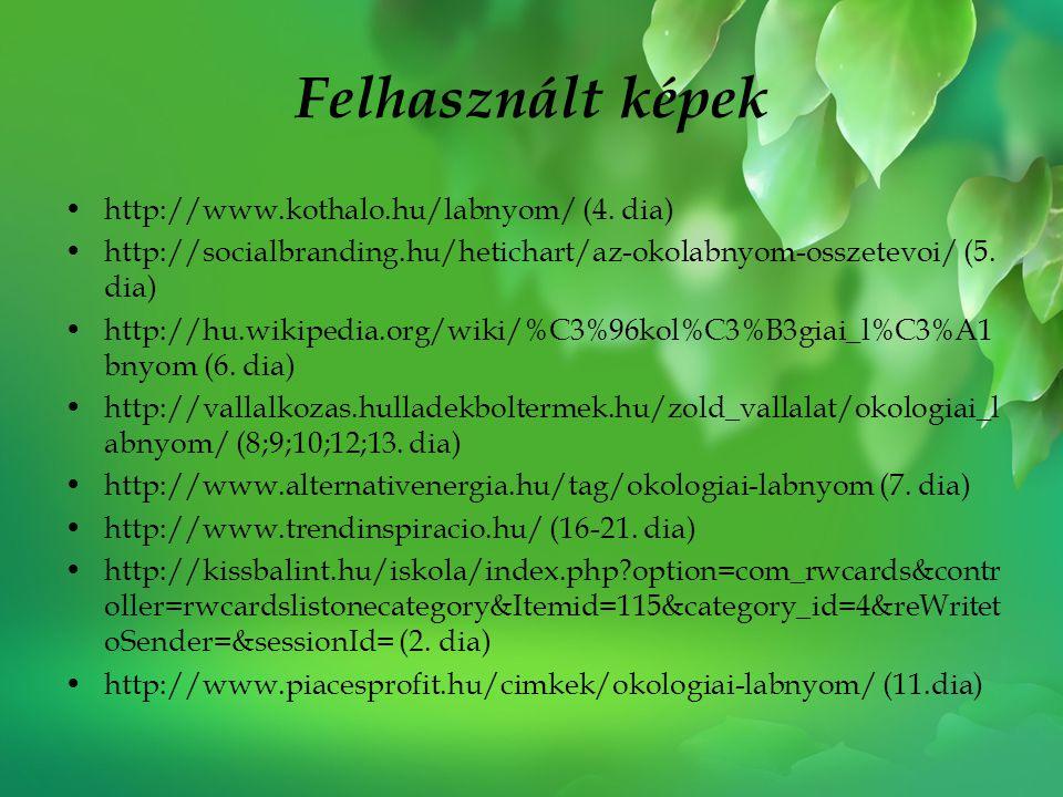 Felhasznált képek http://www.kothalo.hu/labnyom/ (4. dia)