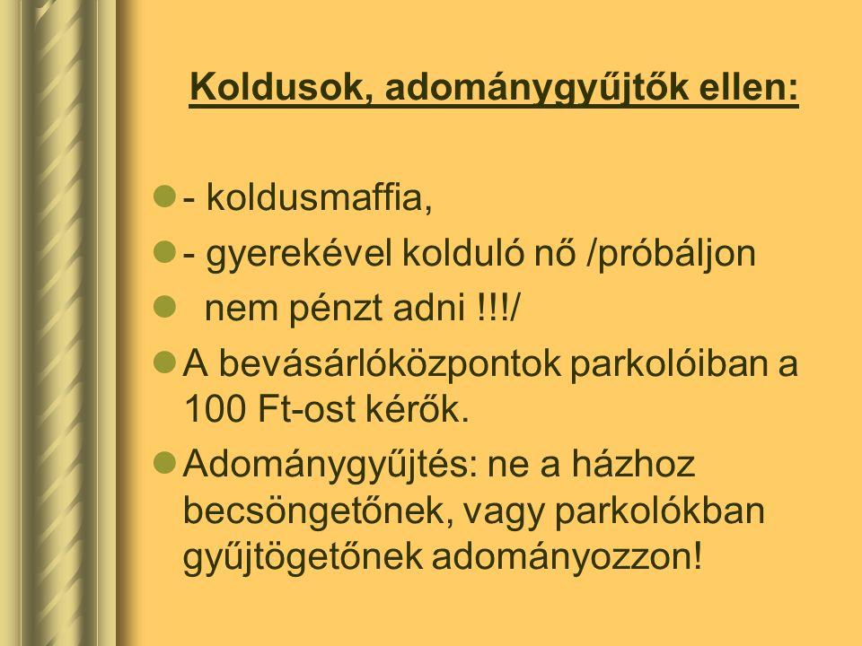 Koldusok, adománygyűjtők ellen:
