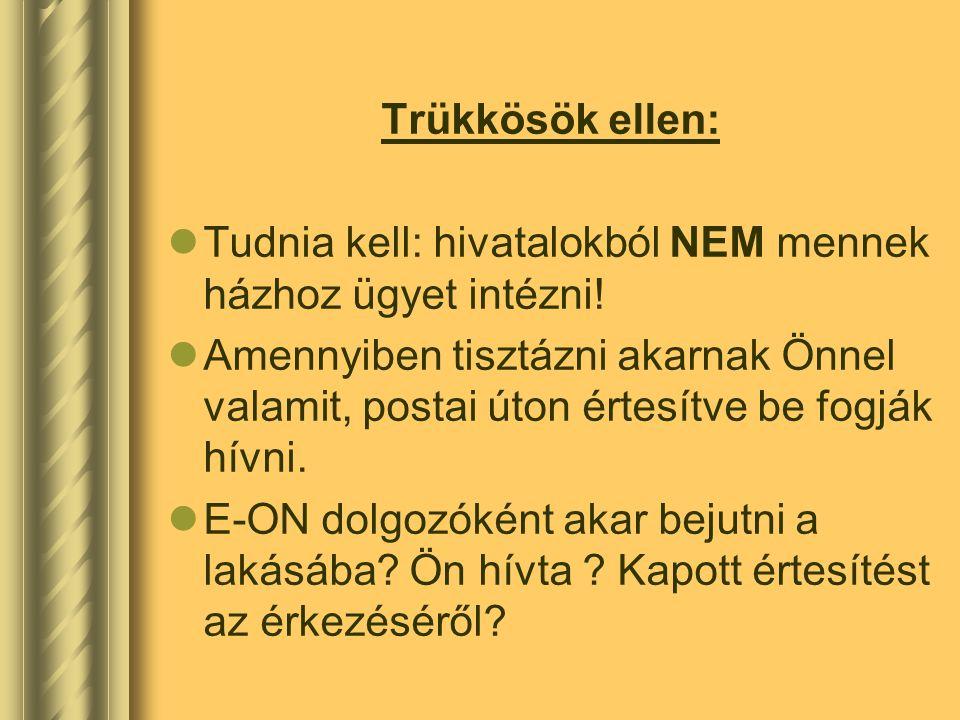 Trükkösök ellen: Tudnia kell: hivatalokból NEM mennek házhoz ügyet intézni!