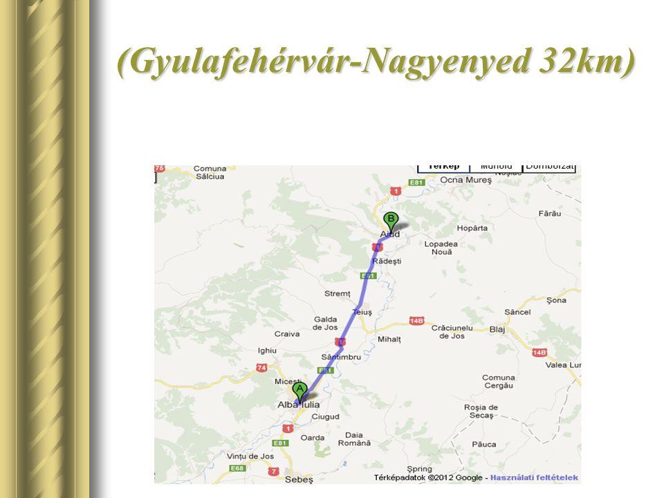 (Gyulafehérvár-Nagyenyed 32km)