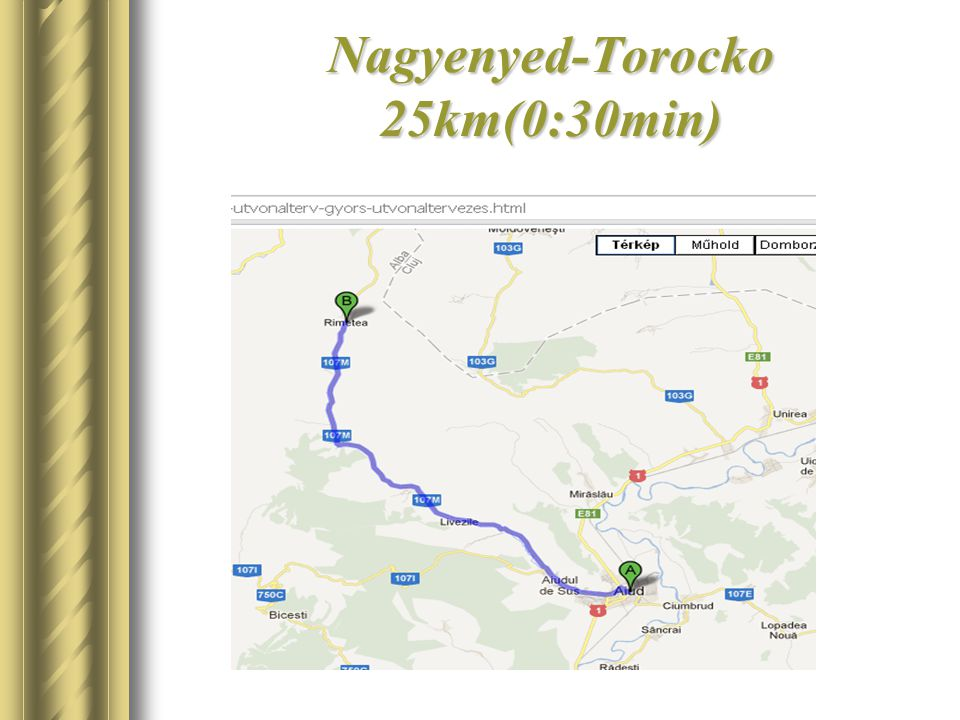 Nagyenyed-Torocko 25km(0:30min)
