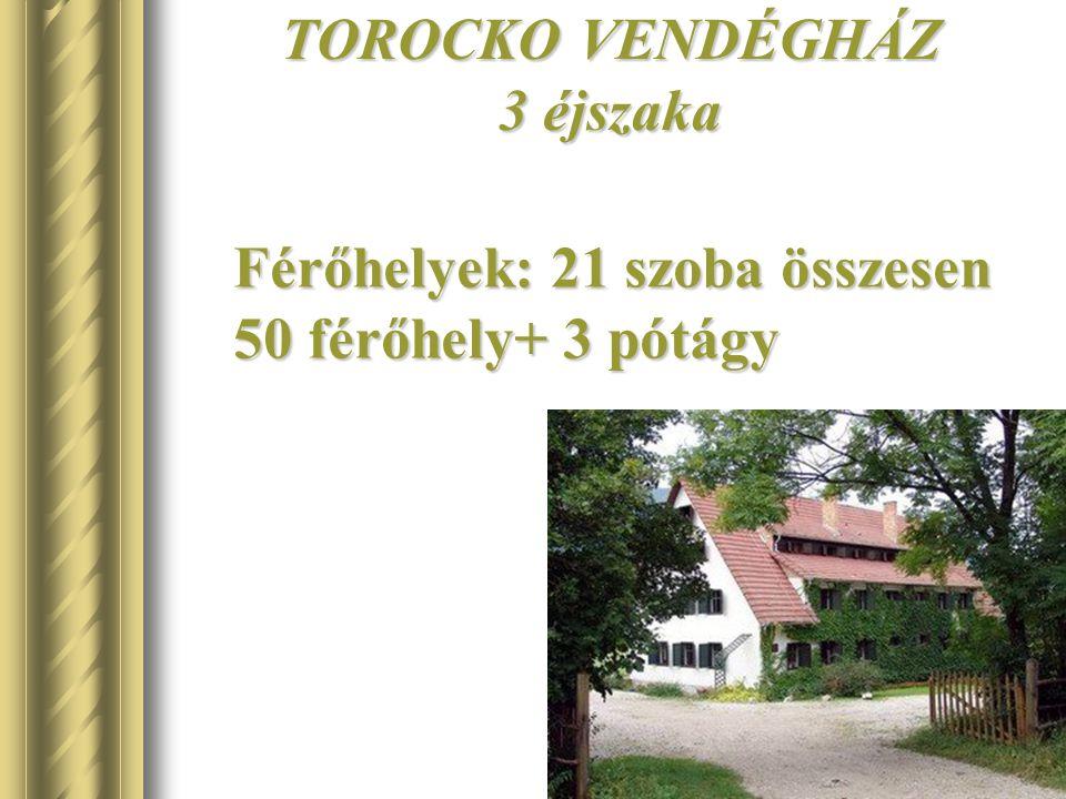TOROCKO VENDÉGHÁZ 3 éjszaka
