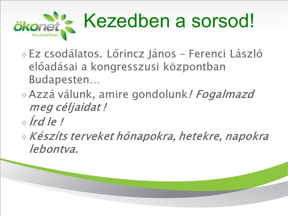 Kezedben a sorsod! Ez csodálatos. Lőrincz János – Ferenci László előadásai a kongresszusi központban Budapesten…