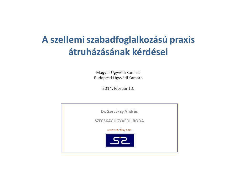 Dr. Szecskay András SZECSKAY ÜGYVÉDI IRODA www.szecskay.com