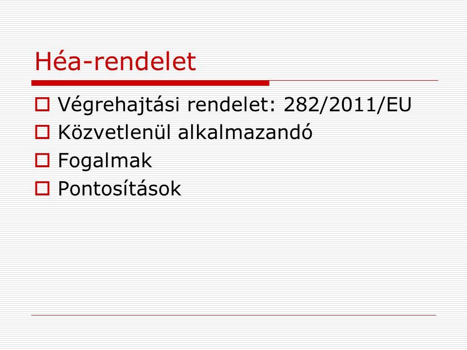 Héa-rendelet Végrehajtási rendelet: 282/2011/EU