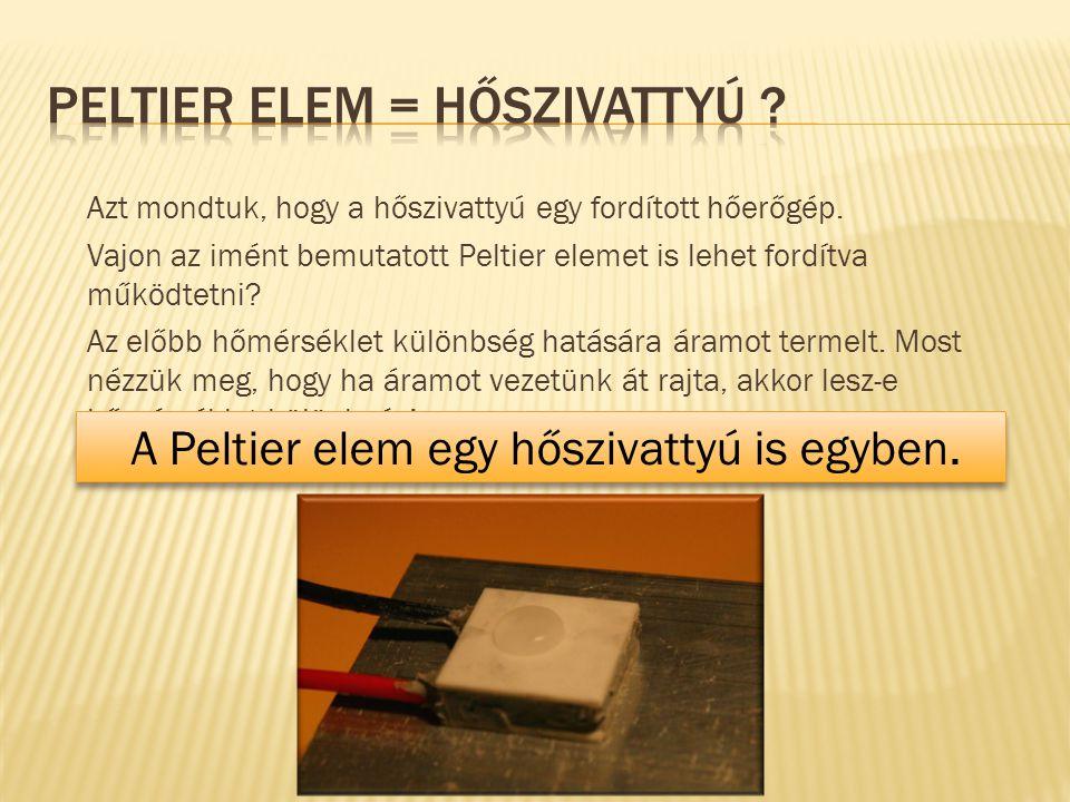 Peltier elem = hőszivattyú