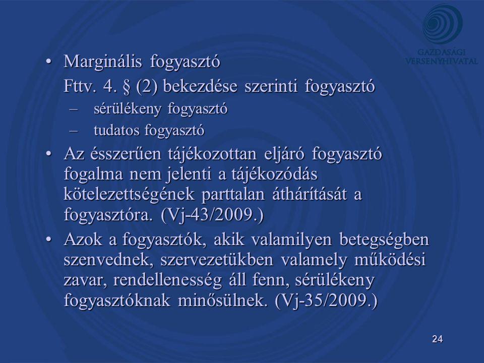 Fttv. 4. § (2) bekezdése szerinti fogyasztó
