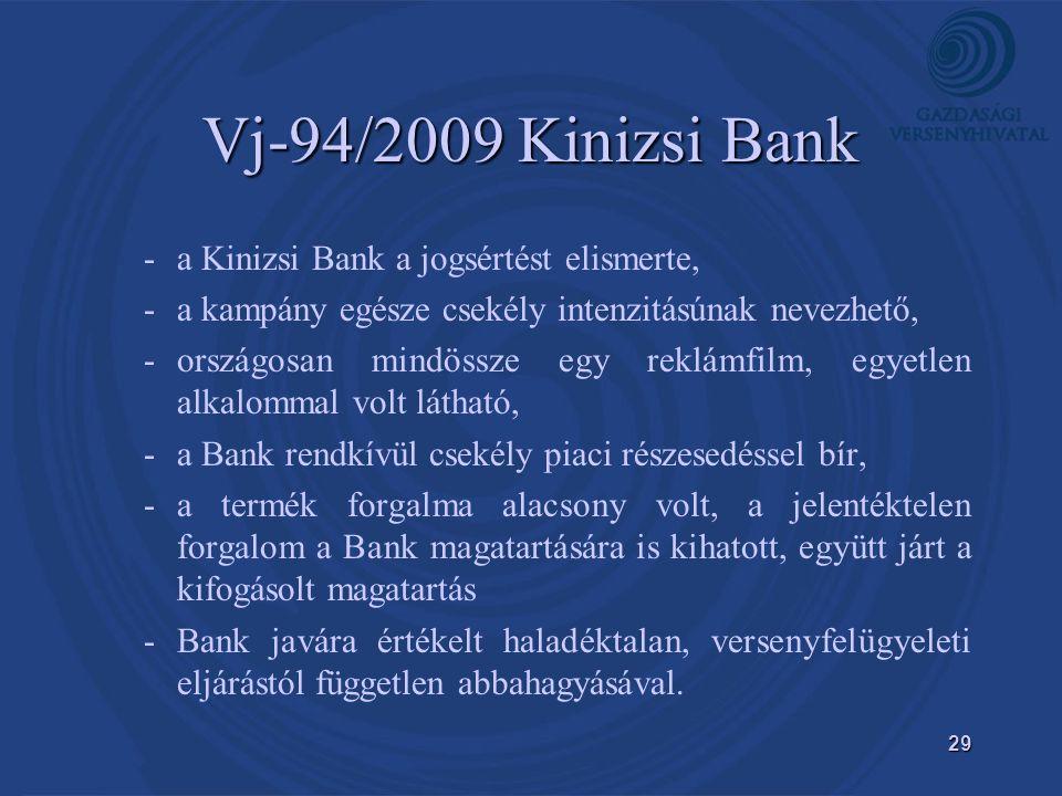 Vj-94/2009 Kinizsi Bank a Kinizsi Bank a jogsértést elismerte,