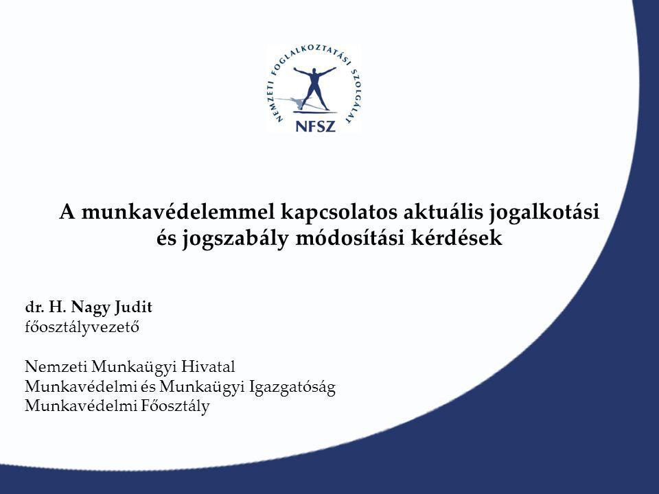 A munkavédelemmel kapcsolatos aktuális jogalkotási és jogszabály módosítási kérdések