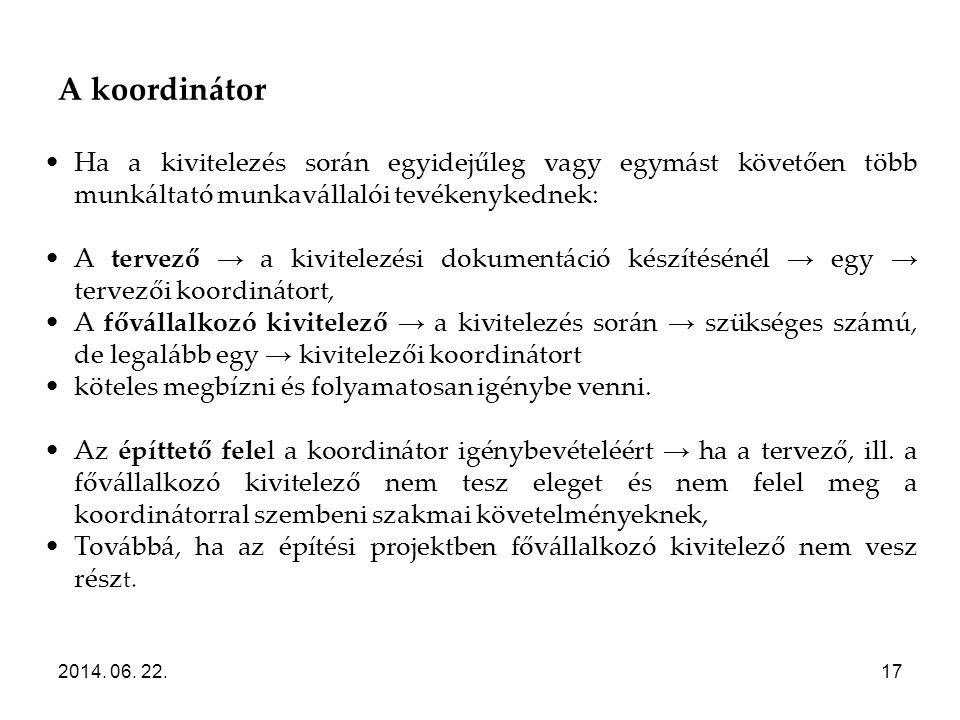 A koordinátor Ha a kivitelezés során egyidejűleg vagy egymást követően több munkáltató munkavállalói tevékenykednek: