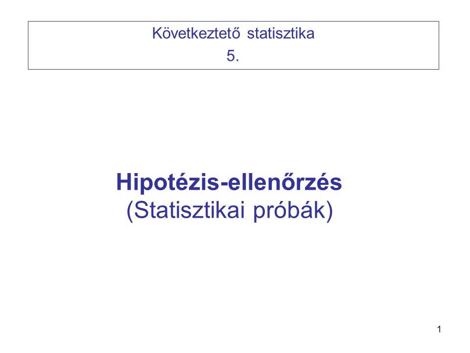 Hipotézis-ellenőrzés (Statisztikai próbák)