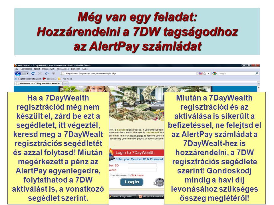 Még van egy feladat: Hozzárendelni a 7DW tagságodhoz az AlertPay számládat