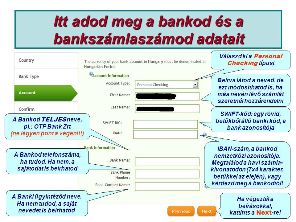 Itt adod meg a bankod és a bankszámlaszámod adatait