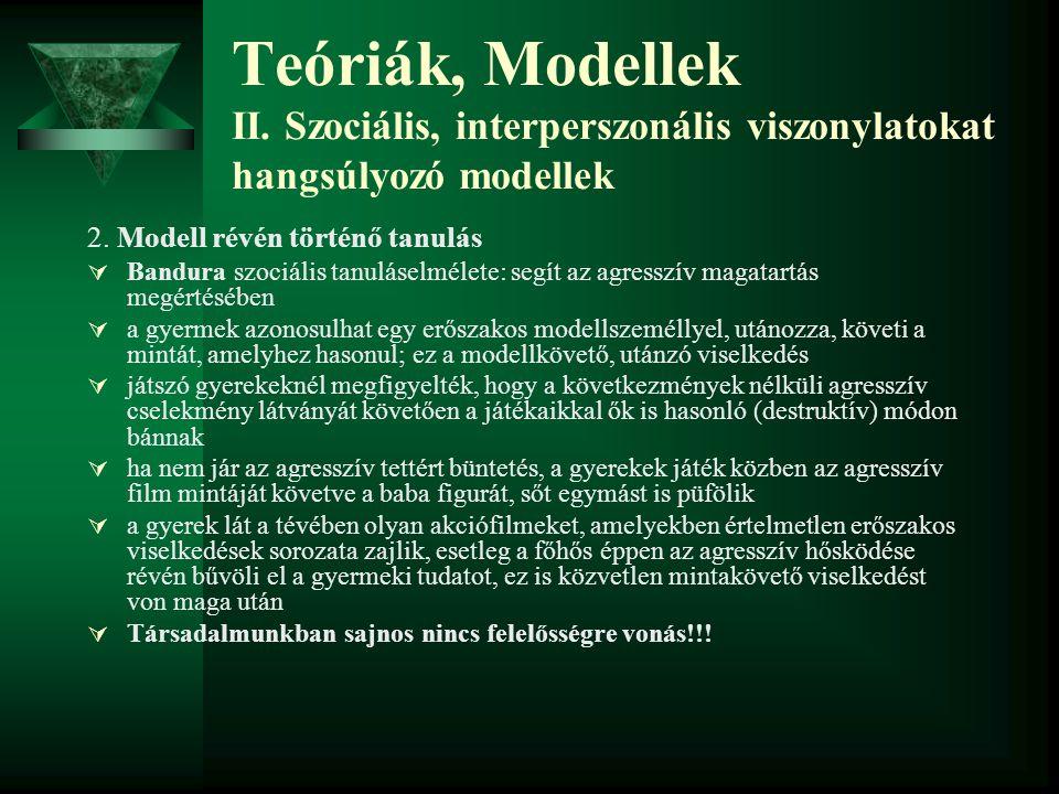 Teóriák, Modellek II. Szociális, interperszonális viszonylatokat hangsúlyozó modellek