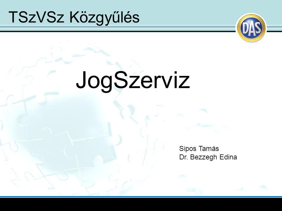 TSzVSz Közgyűlés JogSzerviz Sipos Tamás Dr. Bezzegh Edina