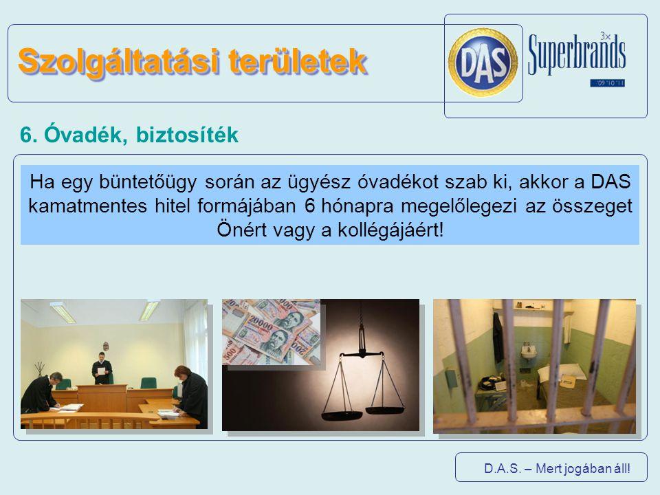 Ha egy büntetőügy során az ügyész óvadékot szab ki, akkor a DAS