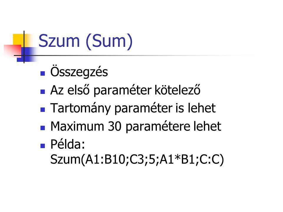 Szum (Sum) Összegzés Az első paraméter kötelező